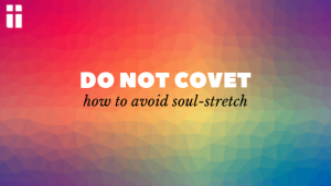 Do Not covet