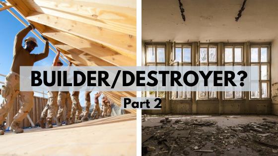 Builder Destroyer